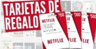 Cuanto duran las tarjeta regalo de Netflix Mexico